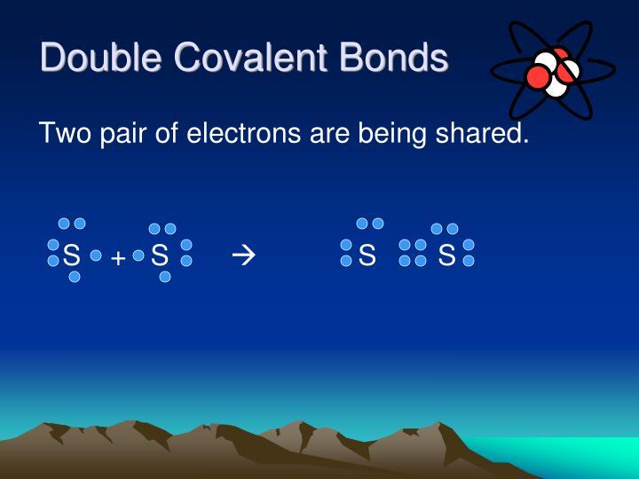 Double Covalent Bonds