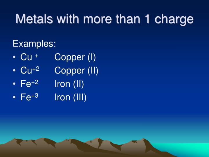 Metals with more than 1 charge