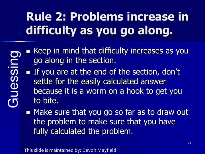 Rule 2: Problems increase in difficulty as you go along.