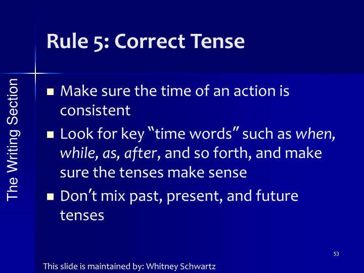 Rule 5: Correct Tense