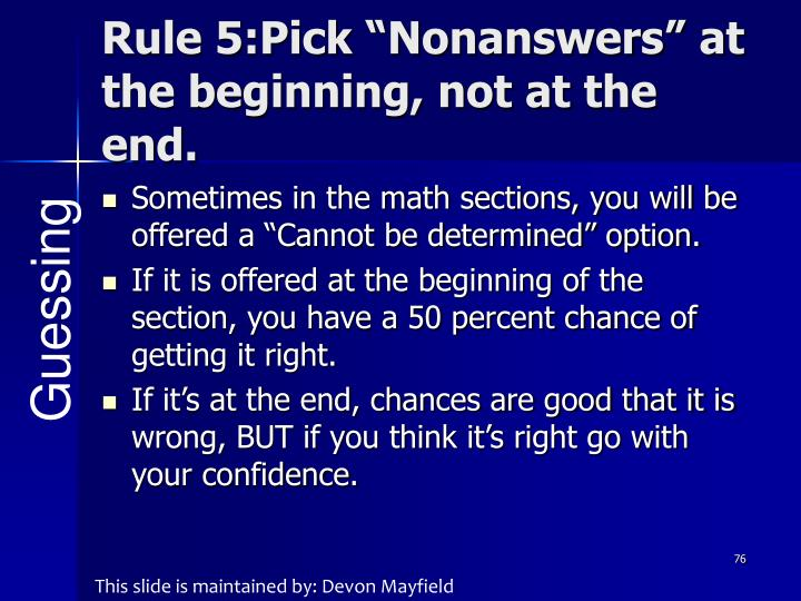 "Rule 5:Pick ""Nonanswers"" at the beginning, not at the end."
