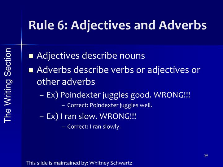 Rule 6: Adjectives and Adverbs