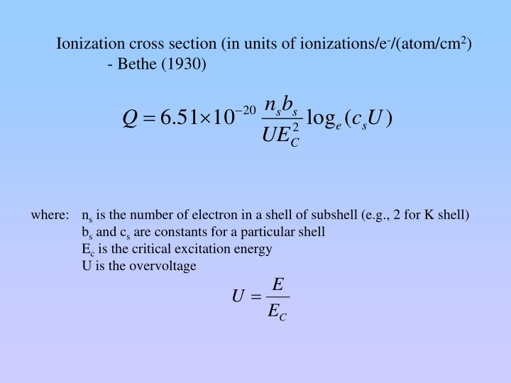 Ionization cross section (in units of ionizations/e