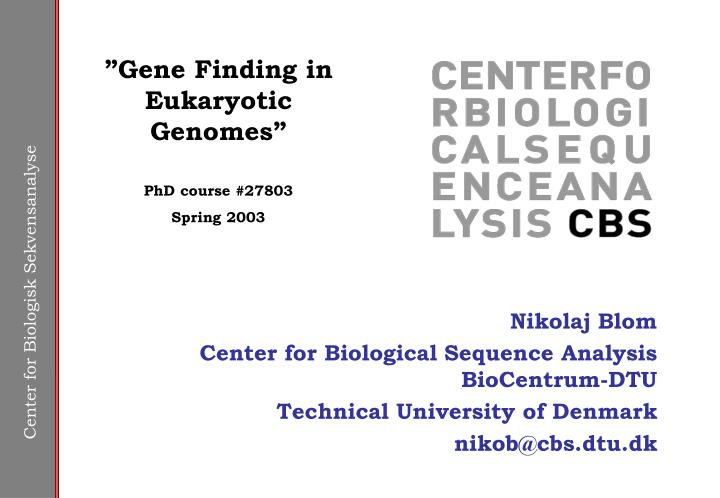 """Gene Finding in Eukaryotic Genomes"""