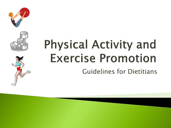 Physical activity and exercise promotion
