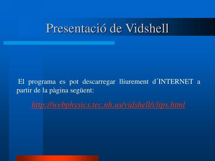 Presentació de Vidshell