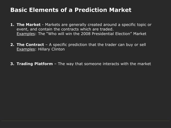 Basic Elements of a Prediction Market