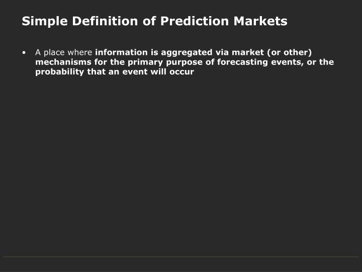 Simple Definition of Prediction Markets