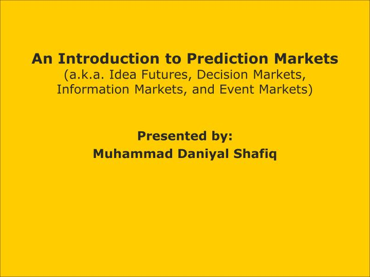 An Introduction to Prediction Markets