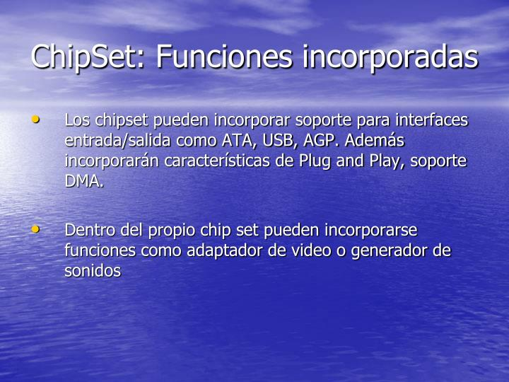 ChipSet: Funciones incorporadas