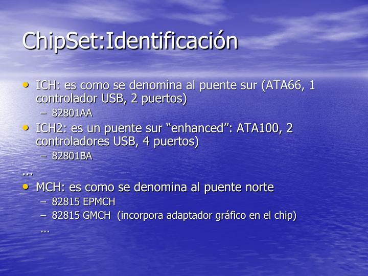 ChipSet:Identificación