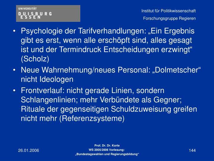 """Psychologie der Tarifverhandlungen: """"Ein Ergebnis gibt es erst, wenn alle erschöpft sind, alles gesagt ist und der Termindruck Entscheidungen erzwingt"""" (Scholz)"""