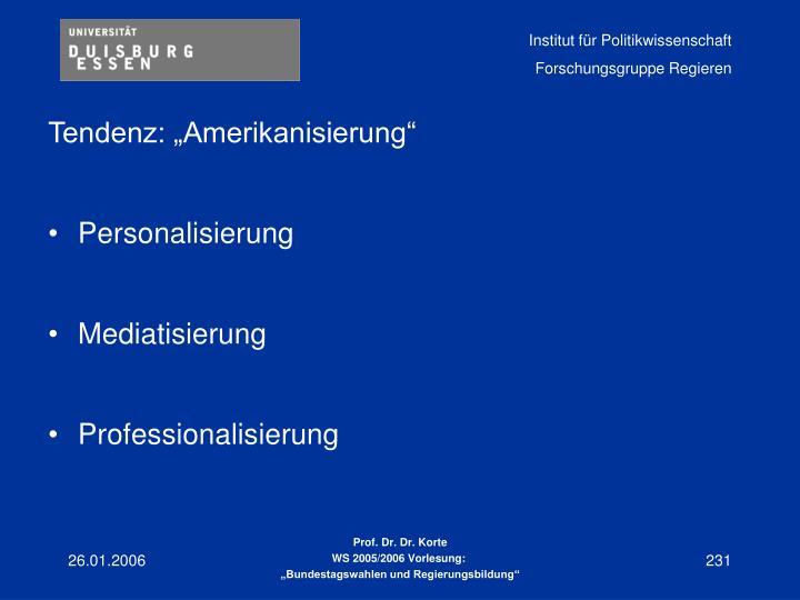 """Tendenz: """"Amerikanisierung"""""""