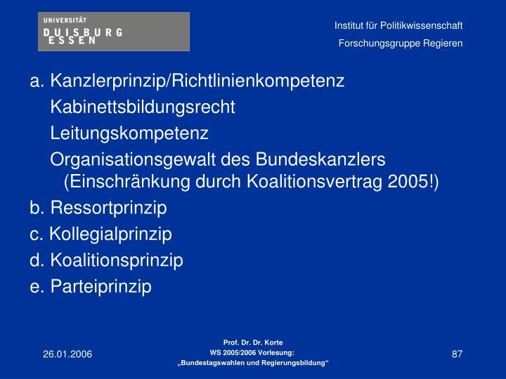 a. Kanzlerprinzip/Richtlinienkompetenz