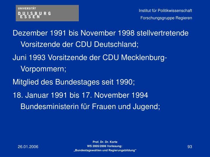 Dezember 1991 bis November 1998 stellvertretende Vorsitzende der CDU Deutschland;
