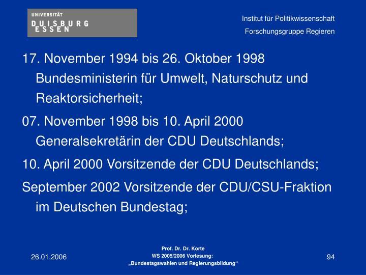17. November 1994 bis 26. Oktober 1998 Bundesministerin für Umwelt, Naturschutz und Reaktorsicherheit;