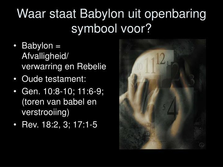 Waar staat Babylon uit openbaring symbool voor?