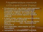 folyad kkrist lyos monitorok lcd liquid crystal display