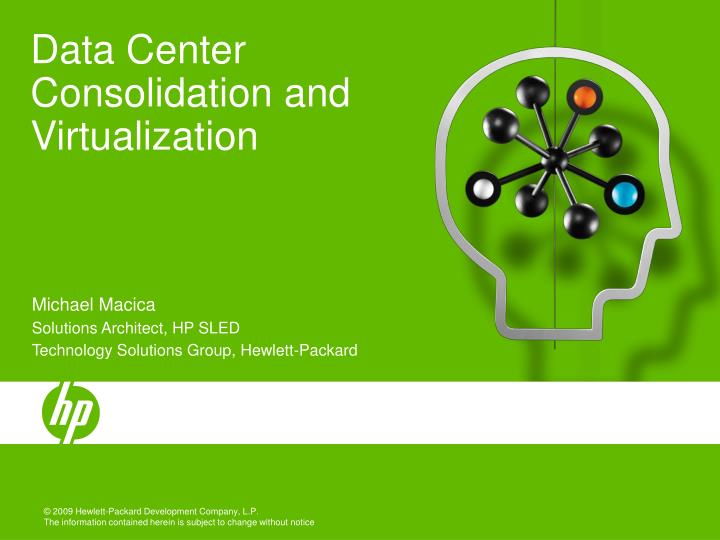 Data Center Consolidation and Virtualization