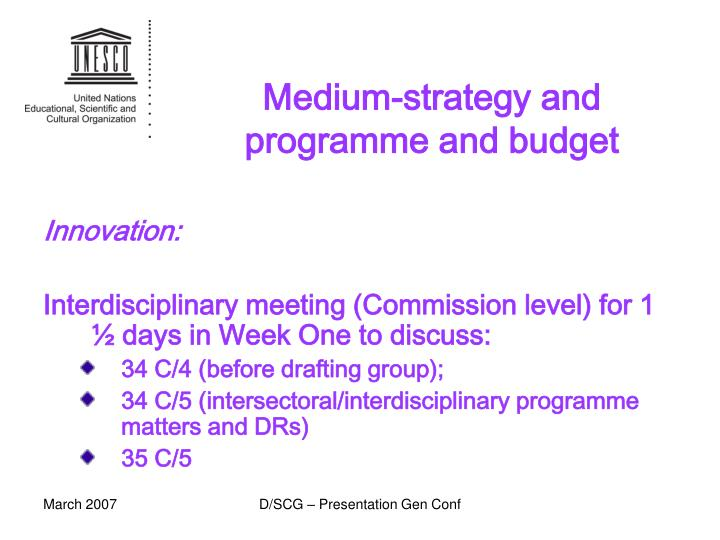Medium-strategy and programme and budget