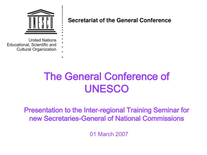 The General Conference of UNESCO