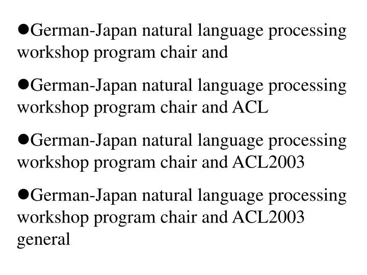 German-Japan natural language processing workshop program chair and