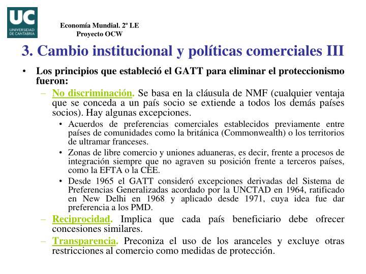 Los principios que estableció el GATT para eliminar el proteccionismo fueron: