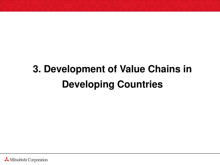 3. Development of Value Chains in Developing Countries
