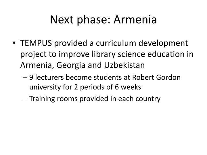 Next phase: Armenia