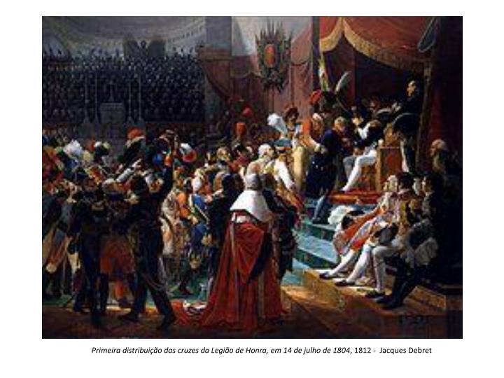 Primeira distribuição das cruzes da Legião de Honra, em 14 de julho de 1804