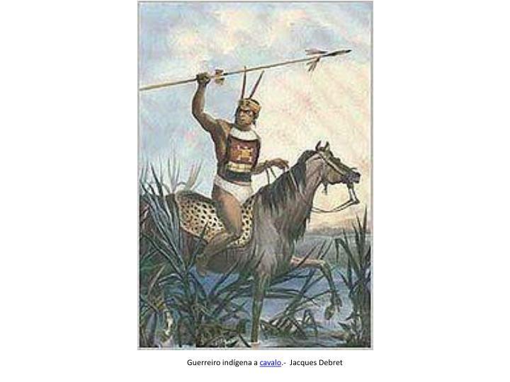 Guerreiro indígena a