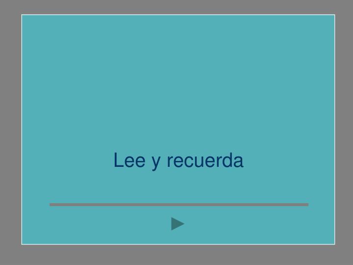 Lee y recuerda