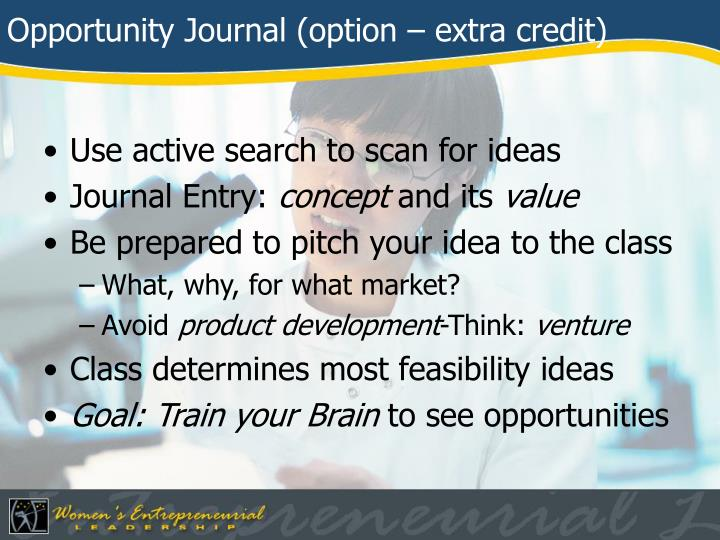 Opportunity Journal (option – extra credit)