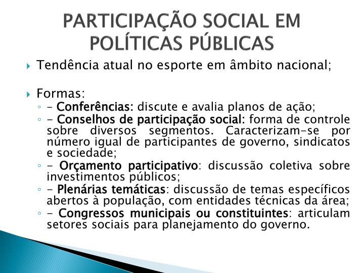 PARTICIPAÇÃO SOCIAL EM POLÍTICAS PÚBLICAS