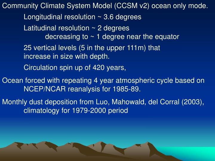 Community Climate System Model (CCSM v2) ocean only mode.