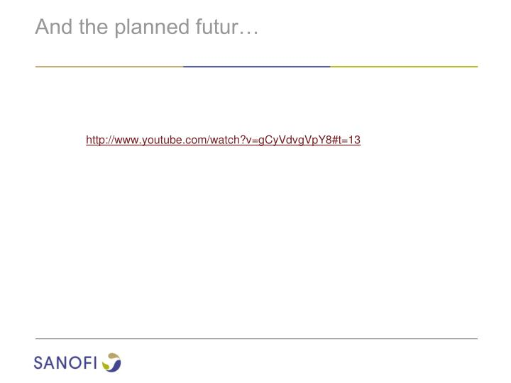 And the planned futur…