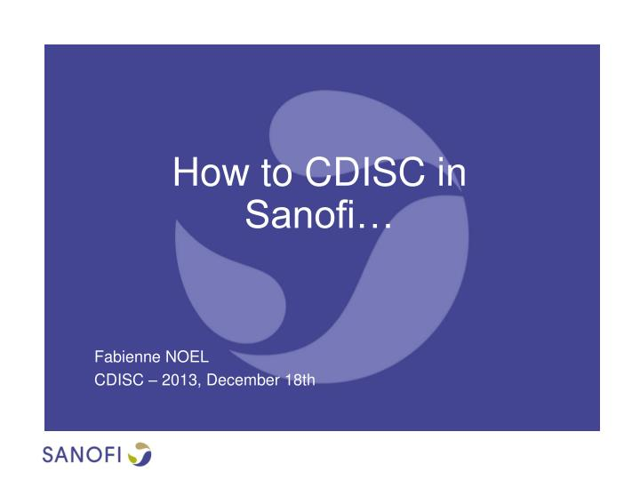 How to CDISC in Sanofi…