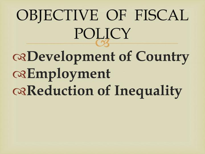 OBJECTIVE  OF  FISCAL  POLICY