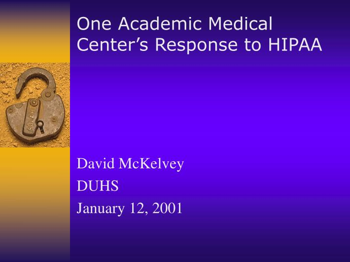 One academic medical center s response to hipaa