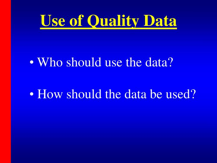 Use of Quality Data