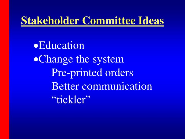 Stakeholder Committee Ideas