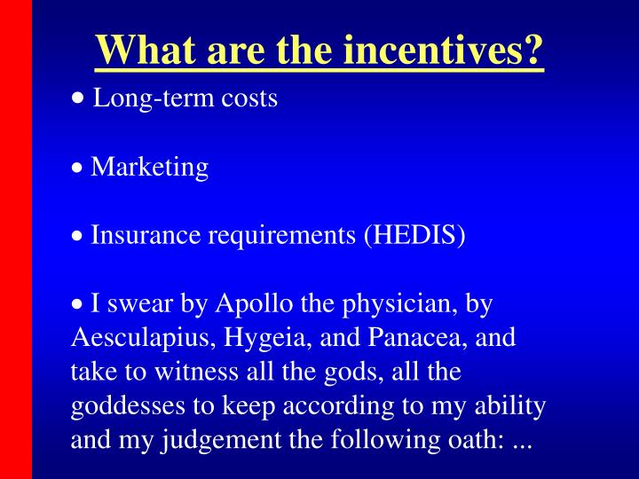 What are the incentives?