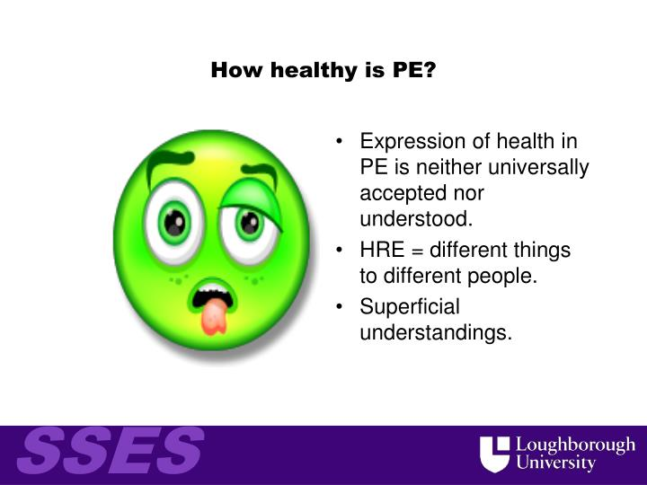 How healthy is PE?