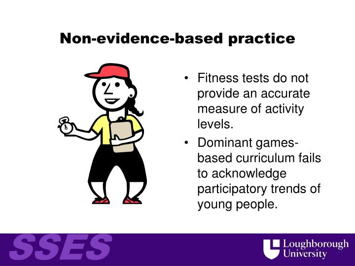 Non-evidence-based practice