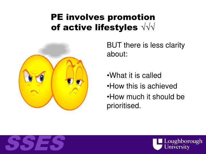 PE involves promotion