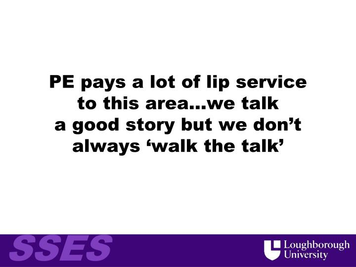 PE pays a lot of lip service