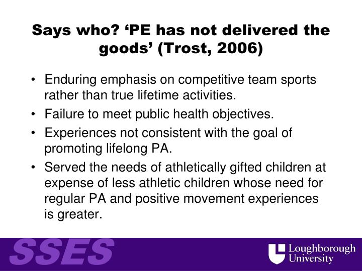 Says who? 'PE has not delivered the goods' (Trost, 2006)