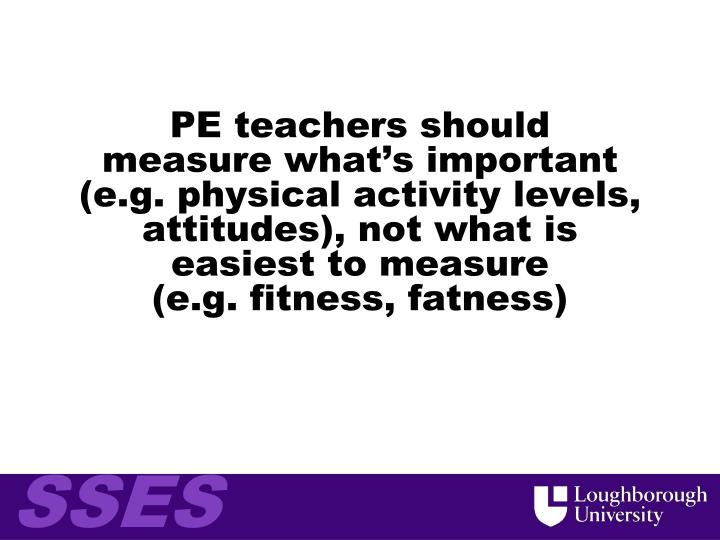 PE teachers should