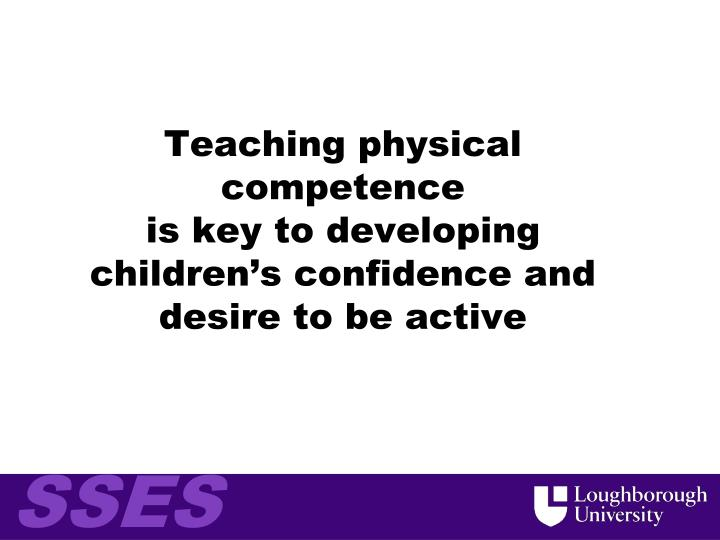 Teaching physical competence