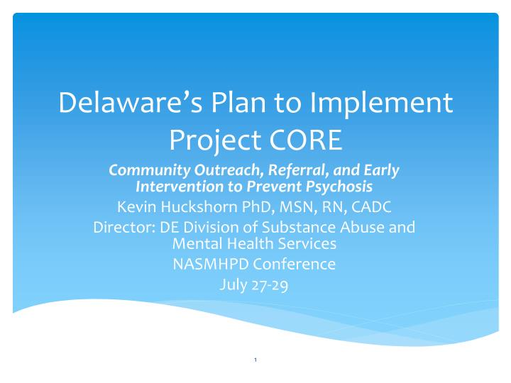 Delaware s plan to implement project core